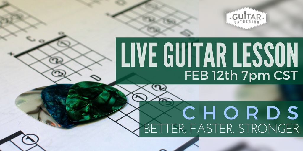 Live Lesson February 13th Chords Better Faster Stonger Live