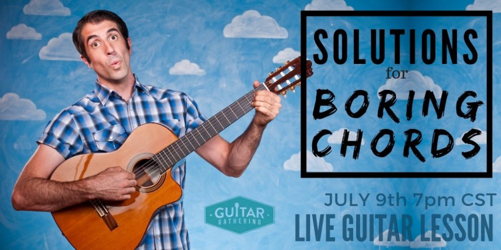 Solutions to Boring Chords Live Guitar Lesson.jpg